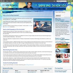 Who is the Surfing Scientist? › The Surfing Scientist (ABC Science)