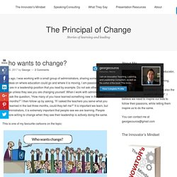 Who wants to change? – The Principal of Change