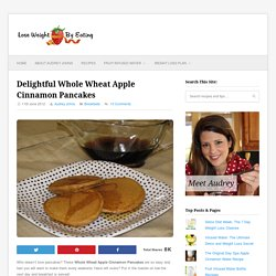 Whole Wheat Apple Cinnamon Pancakes Recipe