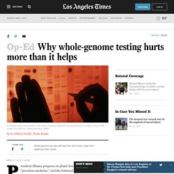 Why whole-genome testing hurts more than it helps