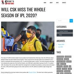 Will CSK miss the whole season of IPL 2020? - sportsspartans