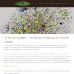 Whole Systems Design — Roots to Fruits