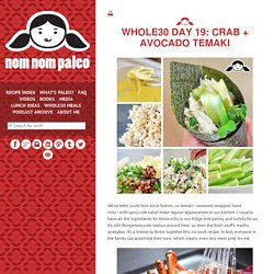 Whole30 Day 19: Crab + Avocado Temaki
