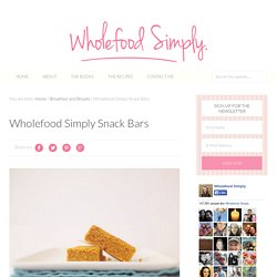 Wholefood Simply Snack Bars ~ Wholefood Simply