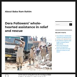 Dera Followers' wholehearted assistance in relief and rescue