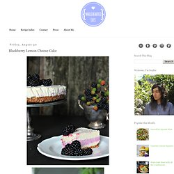 Wholehearted Eats : Blackberry Lemon Cheese Cake