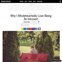 Why I Wholeheartedly Love Being An Introvert