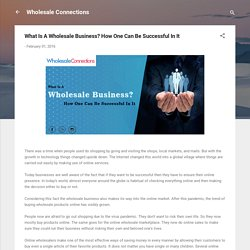 What Is A Wholesale Business? How One Can Be Successful In It