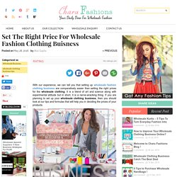 Set The Right Price for Wholesale Fashion Clothing Buisness