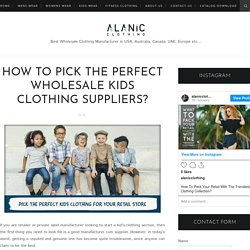 How to Pick The Perfect Wholesale Kids Clothing Suppliers? - Alanic Clothing