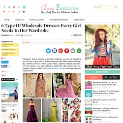 6 Type Of Wholesale Dresses Every Girl Should Have