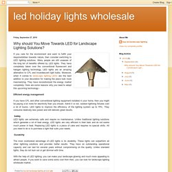Why should You Move Towards LED for Landscape Lighting Solutions?