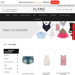 Kidswear: Wholesale Kids Clothing Manufacturer in USA and Australia