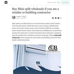 Buy Mini split wholesale if you are a retailer or building contractor