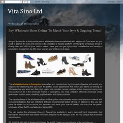Vita Sino Ltd: Buy Wholesale Shoes Online To Match Your Style & Ongoing Trend!