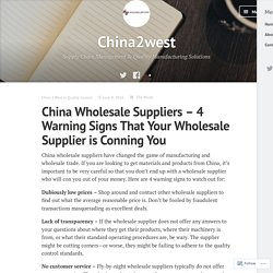 China Wholesale Suppliers – 4 Warning Signs That Your Wholesale Supplier is Conning You – China2west
