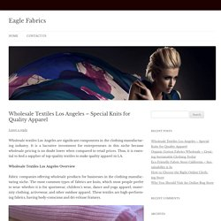 Wholesale Textiles Los Angeles – Special Knits for Quality Apparel