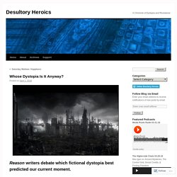 Whose Dystopia Is It Anyway?