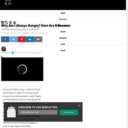 Why Am I Always Hungry? Here Are 6 Reasons