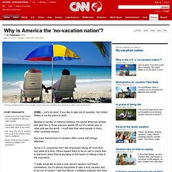 Why is America the 'no-vacation nation'?