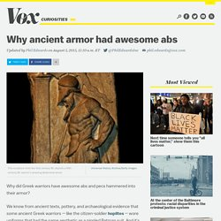 Why ancient armor had awesome abs