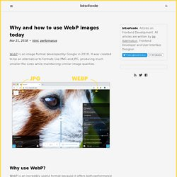 Why and how to use WebP images today