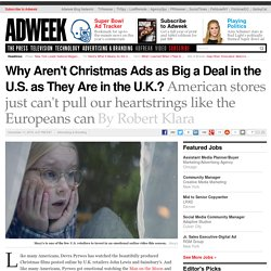 Why Aren't Christmas Ads as Big a Deal in the U.S. as They Are in the U.K.?