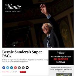 Why Bernie Sanders Has Super PACs