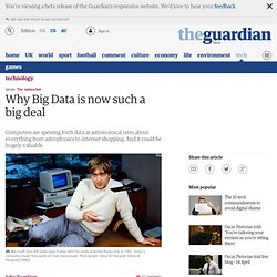 Why Big Data is now such a big deal | Technology | The Observer
