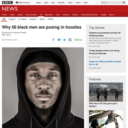 Why 56 black men are posing in hoodies