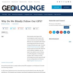 Why Do We Blindly Follow Our GPS? - Geolounge