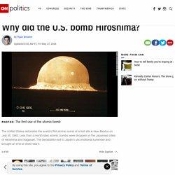 Why did the U.S. bomb Hiroshima?