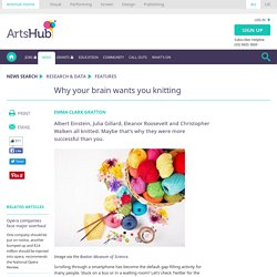 Why your brain wants you knitting