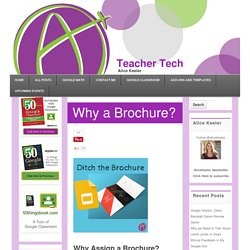 Why a Brochure? - Teacher Tech