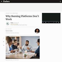 Why Burning Platforms Don't Work
