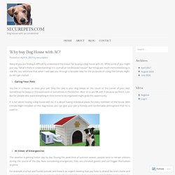 Why buy Dog House with AC?