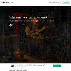 Why can't we read anymore?