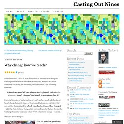 Why change how we teach? « Casting Out Nines