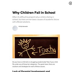 Why Children Fail in School: Top Ten Reasons Students Struggle & Strategies to Help Them Succeed