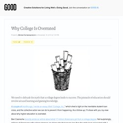 Why College Is Overrated - Education