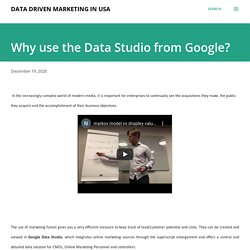 Why use the Data Studio from Google?