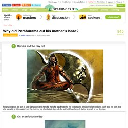 Why did Parshurama cut his mother's head?