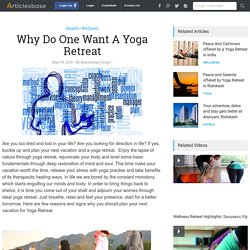 Why Do One Want A Yoga Retreat
