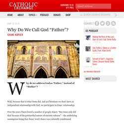 """Why Do We Call God """"Father""""?"""