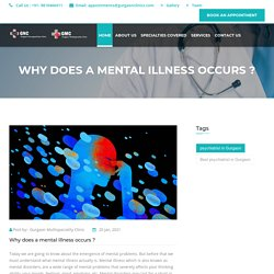 Why does a mental illness occurs ?