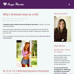 Why I dressed sexy as a kid - Talking About Sex
