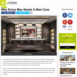 Why Every Man Needs A Man Cave