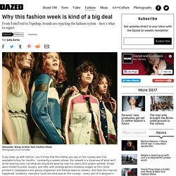 Why this fashion week is kind of a big deal