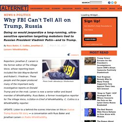 why-fbi-cant-tell-all-trump-russia?akid=15372.1217547