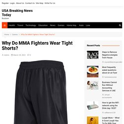 Why Do MMA Fighters Wear Tight Shorts?